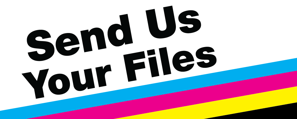 Send Us Your Files